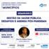 """Seminário """"Gestão da Saúde Pública: desafios e agenda pós-pandemia"""""""
