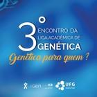 3° Encontro da Liga Acadêmica de Genética - Genética para quem Capa