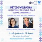 Palestra Método Wolbachia 22-6-21