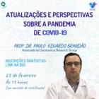 """Palestra """"Atualizações e perspectivas sobre a Pandemia de covid-19"""""""