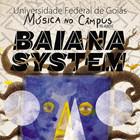 BaianaSystem abre temporada 2019 do Música no Câmpus 2