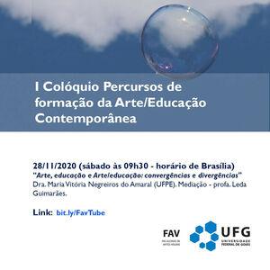 I Colóquio Percursos de formação da Arte/Educação Contemporânea (NOV)