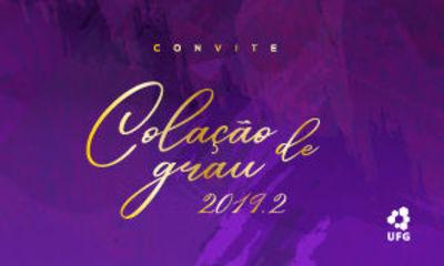 Convite Colações de Grau 2019/2 Goiânia