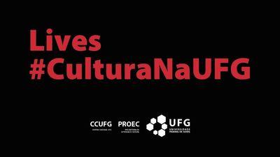 lives cultura na ufg
