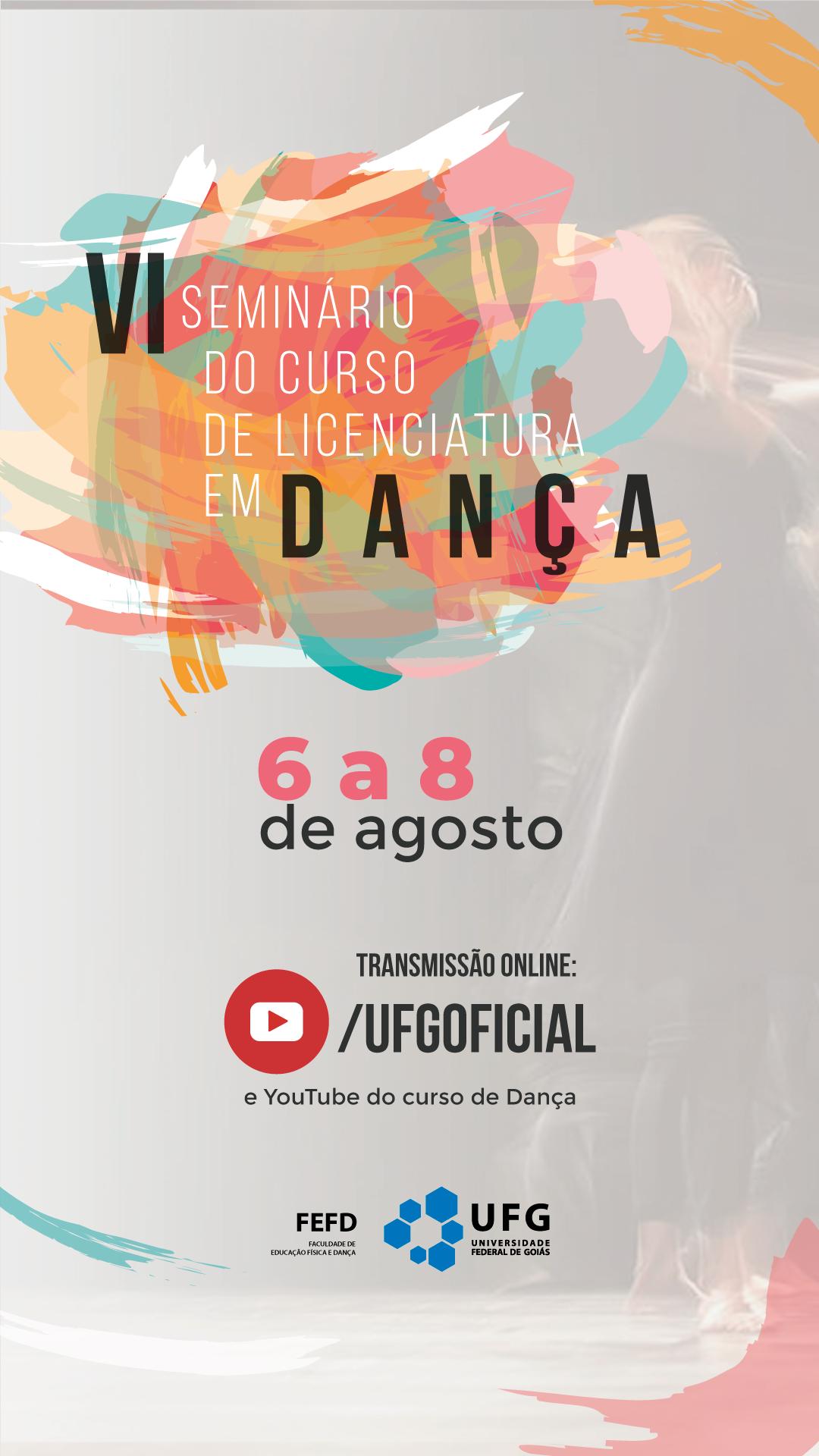VI SEMINÁRIO do Curso de Licenciatura em Dança 6-8-21