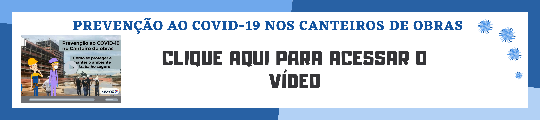 Banner Vídeo Prevenção ao COVID-19 nos canteiros de obras.