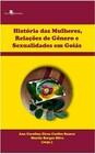 História das mulheres, Relações de Gênero e Sexualidades em Goiás