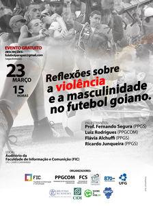 Reflexões sobre a violência e a masculinidade no futebol goiano.