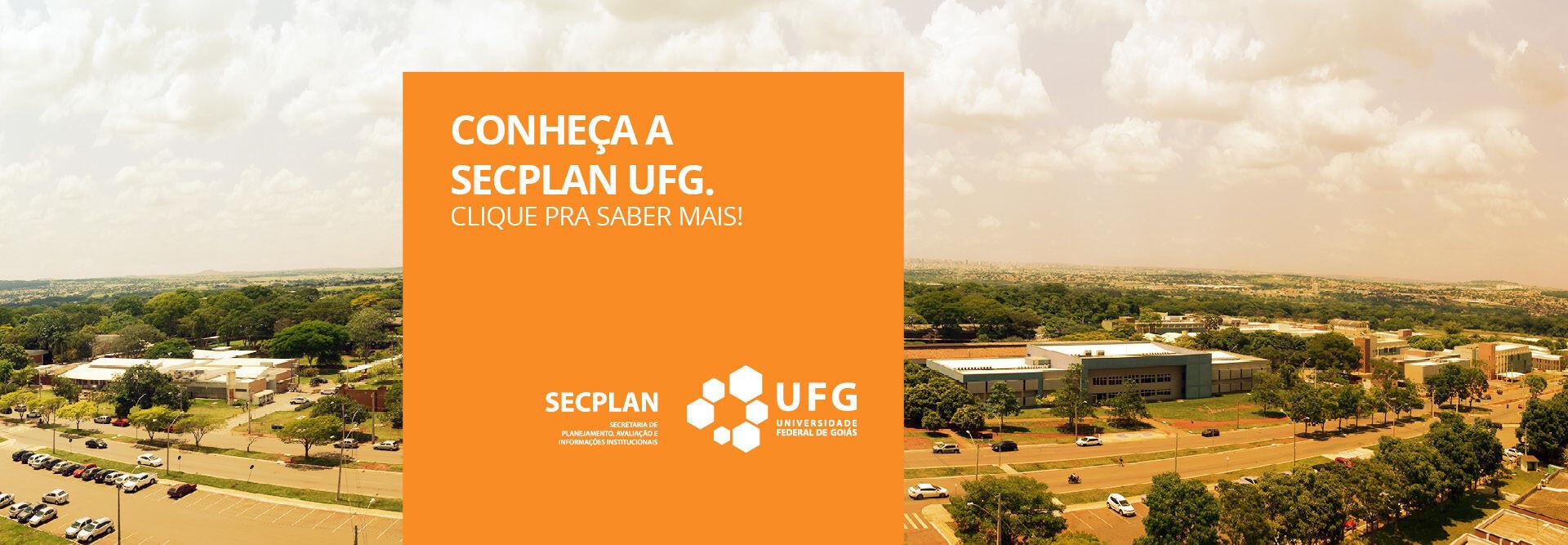 Banner contendo os dizeres: Conheça a SECPLAN UFG. Clique pra saber mais! Logotipo SECPLAN/ UFG.