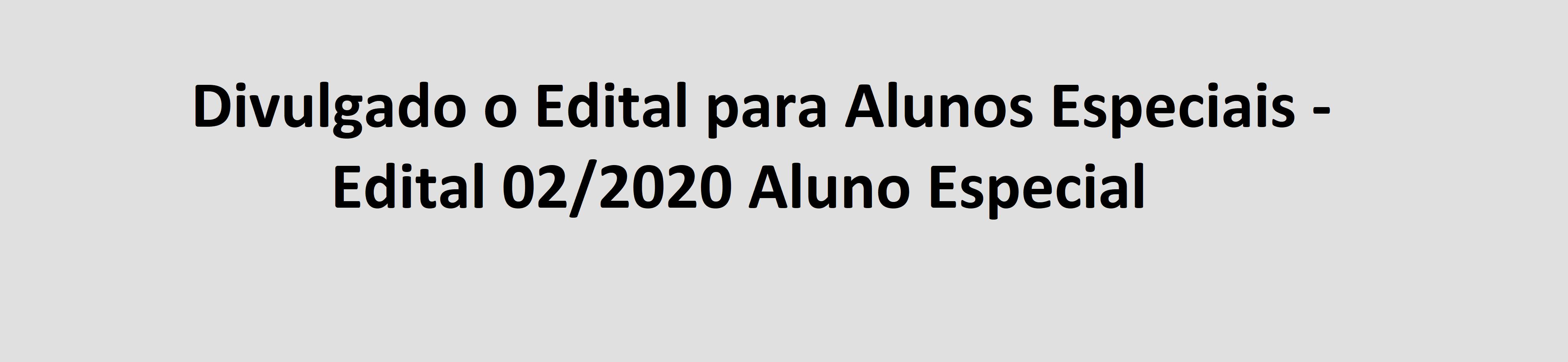 Edital Aluno Especial 2020/1