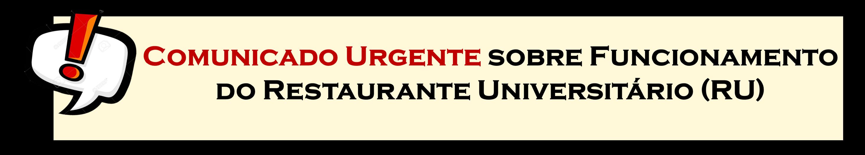 COMUNICADO URGENTE FUNCIONAMENTO RU