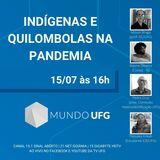 INDIGENAS E QUILOMBOLAS NA PANDEMIA