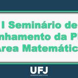 I Seminário de Acompanhamento da PRPG/UFJ - Área Matemática