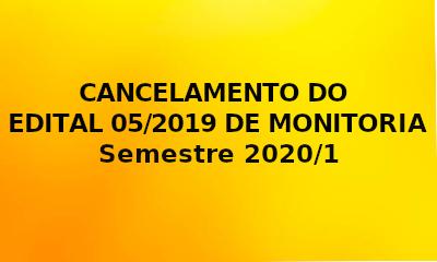 Cancelamento do Edital 05/2019 de Monitoria