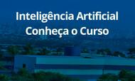 Espaço das Profissões 2020: Conheça o Curso Inteligência Artificial
