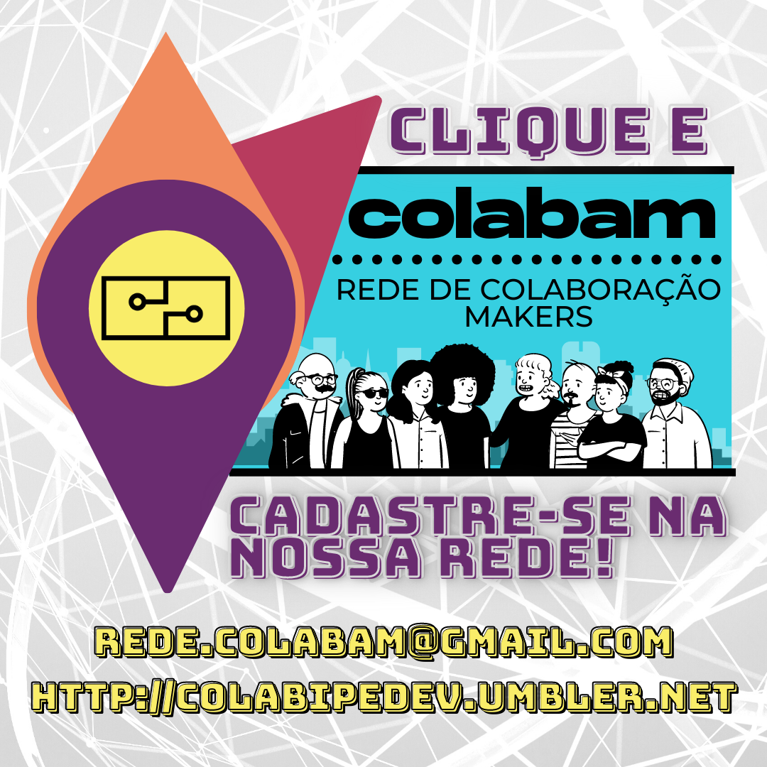 COLABAM é uma rede de colaboração para Makers.A rede tem o objetivo de auxiliar a conexões entre makers para a colaboração e construção de projetos.