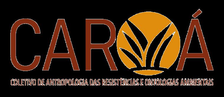 CAROÁ: Coletivo de Antropologia das Resistências e Ontologias Ambientais