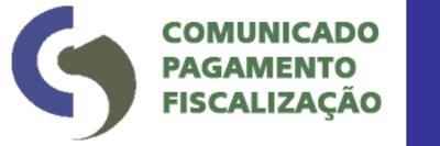 COMUNICADO-PAGAMENTO-FISCALIZACAO
