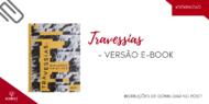Após o lançamento impresso do livro Travessias: Diálogos Criativos chegou a vez da versão digital. Os cinco capítulos produzidos pelo ADMKT, que contou com a autoria...