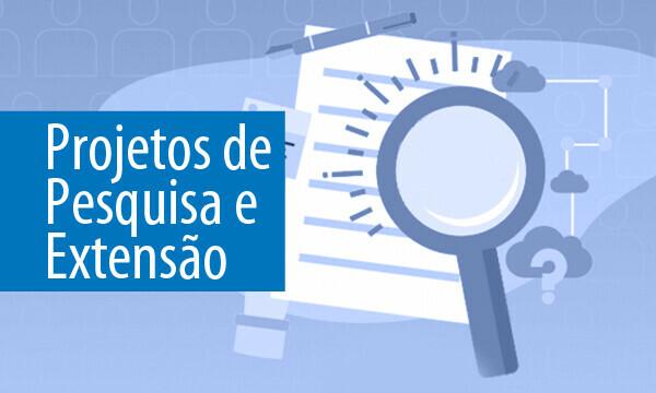 PROJETOS DE PESQUISA E EXTENSÃO