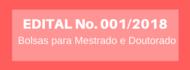 EDITAL No. 001/2018 Mestrado e Doutorado