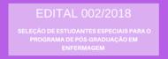 SELEÇÃO DE ESTUDANTES ESPECIAIS PARA O PROGRAMA DE PÓS-GRADUAÇÃO EM ENFERMAGEM