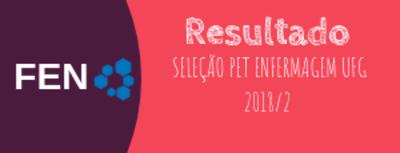 RESULTADO SELEÇÃO PET ENFERMAGEM UFG 2018/2 - FINAL