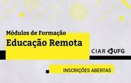 imagem com fundo branco mostra texto com fonte negra sobre fundo amarelo, onde lê-se: Módulos de Formação Educação Remota CIAR UFG Inscrições Abertas.