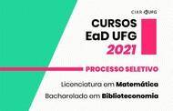 Imagem mostra o texto: Cursos EaD UFG 2021 Processo Seletivo Bacharelado em Biblioteconomia Licenciatura em Matemática