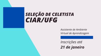 Imagem apresenta informações sobre seleção de  Celetista para equipe do CIAR/UFG
