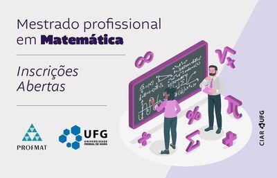 Ilustração de professores de matemática diante de uma lousa é acompanhada do seguinte texto:  Mestrado Profissional em Matemática Inscrições ABERTAS PROFMAT UFG
