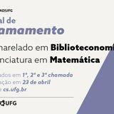 Texto na Imagem:  Edital de Chamamento Cursos EaD UFG 2021 Biblioteconomia e Matemática Aprovados em 1ª, 2ª e 3ª chamada  Publicação em 23 de abril Acesse cs.ufg.br