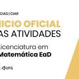 Texto na imagem: Início oficial das Atividades: Licenciatura em Matemática EaD