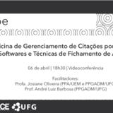 O Programa de Pós-Graduação em Administração da FACE/UFG tem o prazer de convidar seus discentes, egressos e comunidade a prestigiarem aOficina de Gerenciamento de Citações por meio de Softwares e...