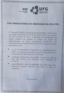 O Conselho Diretor da Escola de Veterinária e Zootecnia, com base no Decreto Nº 9778 de 07/01/2021, que reitera, até 30 de junho de 2021, a situação de emergência na saúde pública no Estado de Goiás, em razão da disseminação do novo coronavírus COVID-19, em deliberação da reunião ordinária de 19 de março de 2021, determinou que: ▪ o uso de máscaras é obrigatório nas dependências da EVZ, no Campus Samambaia e na Fazenda Tomé Pinto (município de São Francisco de Goiás); ▪ qualquer pessoa da comunidade interna ou externa que não estiver com máscara será impedida de circular; ▪ aconselha-se o uso de máscaras que oferecem mais proteção contra a doença, tais como as N95 ou similares.