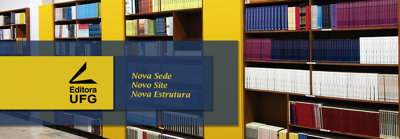 Editora UFG Nova sede Novo site Nova estrutura