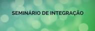 SEMINÁRIO DE INTEGRAÇÃO 2018