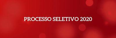 PROCESSO SELETIVO 2020