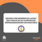 Equipes com membros da LACOCI são finalistas da Olimpíada de Empreendedorismo Universitário