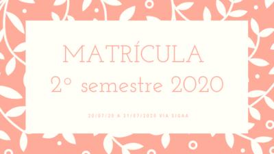 MATRÍCULA 2° SEMESTRE DE 2020