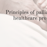 Principles of palliative care for healthcare professionals