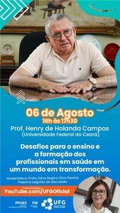 Convite palestra do Prof. Professor Henry de Campos Holanda Desafios para o ensino e a formação dos profissionais em saúde em um mundo em transformação.