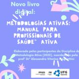 Metodologias ativas: manual para profissionais de saúde.