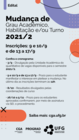 Mudança de grau, Habilitação e turno 2021/2