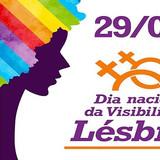 Dia Nacional da Visibilidade Lésbica.