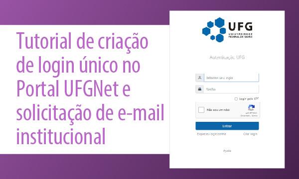 Tutorial_de_criação_de_login_único_no_Portal_UFGNet_e_solicitação_de_e-mail_institucional_Prancheta_1.jpg