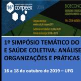 1º SIMPÓSIO TEMÁTICO DO CONPEEX - ANÁLISE INSTITUCIONAL E SAÚDE COLETIVA: ANÁLISE DAS INSTITUIÇÕES, ORGANIZAÇÕES E PRÁTICAS SOCIAIS