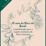 10 anos da Flora do Brasil!