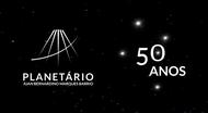 planetário 50 anos
