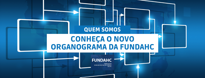 Banner Novo Organograma FUNDAHC